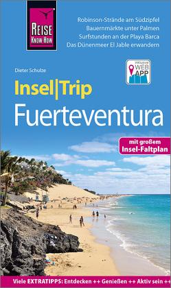 Reise Know-How InselTrip Fuerteventura von Schulze,  Dieter