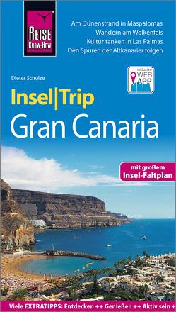 Reise Know-How InselTrip Gran Canaria von Schulze,  Dieter