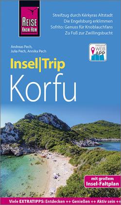 Reise Know-How InselTrip Korfu von Pech,  Andreas, Pech,  Annika, Pech,  Julia