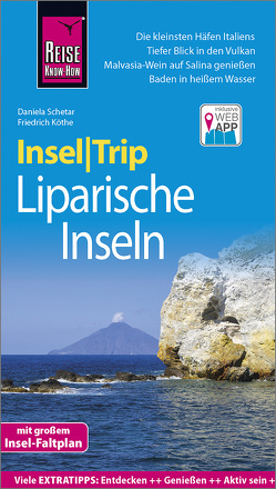 Reise Know-How InselTrip Liparische Inseln (Lìpari, Vulcano, Panarea, Stromboli, Salina, Filicudi, Alicudi) von Köthe,  Friedrich, Schetar,  Daniela