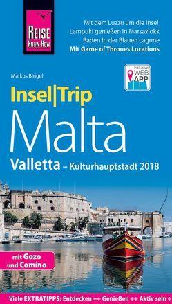 Reise Know-How InselTrip Malta mit Gozo, Comino und Valletta (Kulturhauptstadt 2018) von Bingel,  Markus