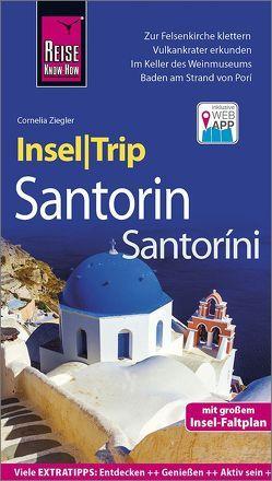 Reise Know-How InselTrip Santorin / Santoríni von Ziegler,  Cornelia