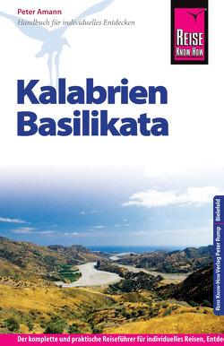 Reise Know-How Kalabrien, Basilikata: Reiseführer für individuelles Entdecken von Amann,  Peter
