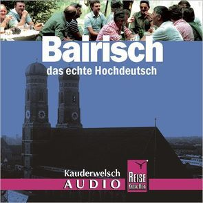 Reise Know-How Kauderwelsch AUDIO Bairisch (Audio-CD) von Kölbl,  Richard
