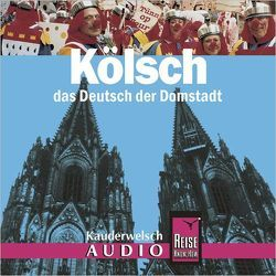Reise Know-How Kauderwelsch AUDIO Kölsch (Audio-CD) von Thiergart,  Michael