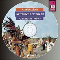 Reise Know-How Kauderwelsch AusspracheTrainer Aztekisch (Nahuatl) (Audio-CD) von Grabowski,  Nils Thomas