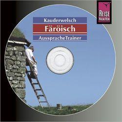 Reise Know-How Kauderwelsch AusspracheTrainer Färöisch (Audio-CD) von Kölbl,  Richard