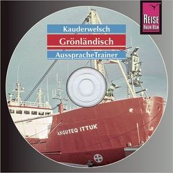 Reise Know-How Kauderwelsch AusspracheTrainer Grönländisch (Audio-CD) von Kölbl,  Richard