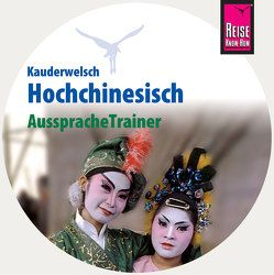 Reise Know-How Kauderwelsch AusspracheTrainer Hochchinesisch (Audio-CD) von Forster-Latsch,  Helmut, Latsch,  Marie L