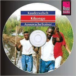 Reise Know-How Kauderwelsch AusspracheTrainer Kikongo (Audio-CD) von Nassenstein,  Nico