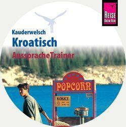 Reise Know-How Kauderwelsch AusspracheTrainer Kroatisch (Audio-CD) von Jovanovic,  Dragoslav