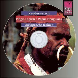 Reise Know-How Kauderwelsch AusspracheTrainer Pidgin English für Papua Neuguinea (Audio-CD) von Schaefer,  Albrecht G.