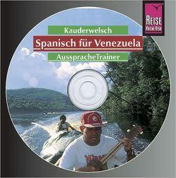 Reise Know-How Kauderwelsch AusspracheTrainer Spanisch für Venezuela (Audio-CD) von Gordones,  Olivia, Kaiser,  Diethelm