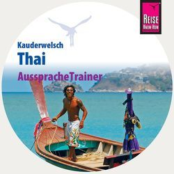 Reise Know-How Kauderwelsch AusspracheTrainer Thai (Audio-CD) von Lutterjohann,  Martin