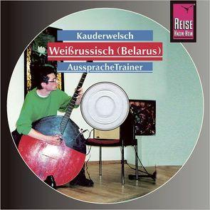 Reise Know-How Kauderwelsch AusspracheTrainer Weissrussisch (Belarus) (Audio-CD) von Knauf,  Holger