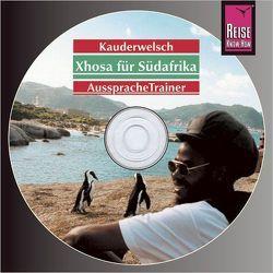 Reise Know-How Kauderwelsch AusspracheTrainer Xhosa für Südafrika (Audio-CD) von Schirrmacher,  Heidi, Sello-Sihlabeni,  Lawrence