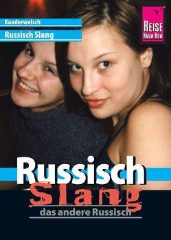 Reise Know-How Sprachführer Russisch Slang – das andere Russisch von Knauf,  Holger