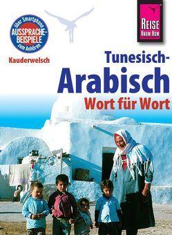 Reise Know-How Sprachführer Tunesisch-Arabisch – Wort für Wort von Ben Alaya,  Wahid