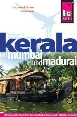 Reise Know-How Kerala mit Mumbai und Madurai von Barkemeier,  Martin, Barkemeier,  Thomas