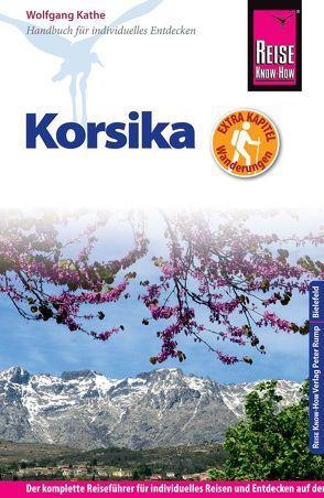 Reise Know-How Korsika – mit ausführlich beschriebenen Wanderungen – von Kathe,  Wolfgang