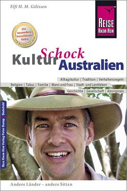 Reise Know-How KulturSchock Australien von Gilissen,  Elfi H. M.