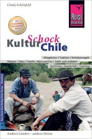 Reise Know-How KulturSchock Chile von Schönfeld,  Cindy