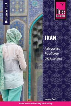Reise Know-How KulturSchock Iran von Paul,  Ludwig