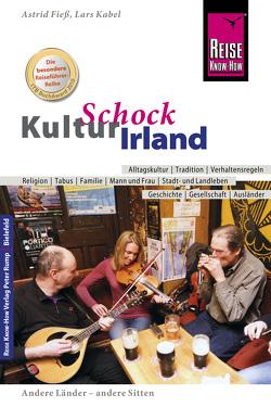 Reise Know-How KulturSchock Irland von Fieß,  Astrid, Kabel,  Lars