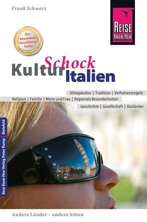 Reise Know-How KulturSchock Italien von Schwarz,  Frank