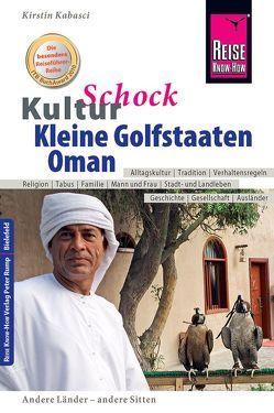 Reise Know-How KulturSchock Kleine Golfstaaten und Oman (Qatar, Bahrain, Vereinigte Arabische Emirate inkl. Dubai und Abu Dhabi) von Kabasci,  Kirstin