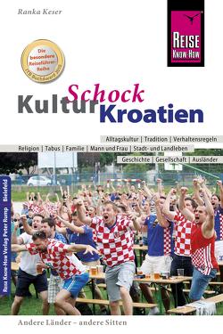 Reise Know-How KulturSchock Kroatien von Keser,  Ranka