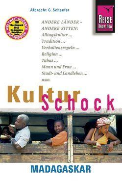 Reise Know-How KulturSchock Madagaskar von Schaefer,  Albrecht G.