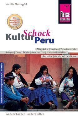 Reise Know-How KulturSchock Peru von Holzapfel,  Anette