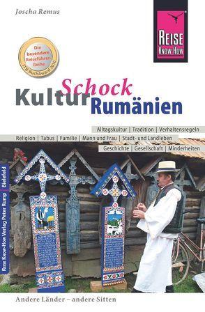 Reise Know-How KulturSchock Rumänien von Remus,  Joscha