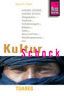 Reise Know-How KulturSchock Tuareg von Friedl,  Harald A.