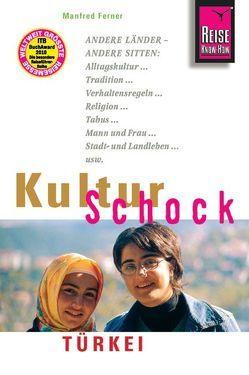 Reise Know-How KulturSchock Türkei von Ferner,  Manfred