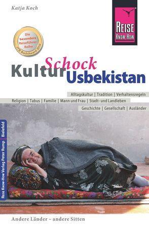 Reise Know-How KulturSchock Usbekistan von Koch,  Katja