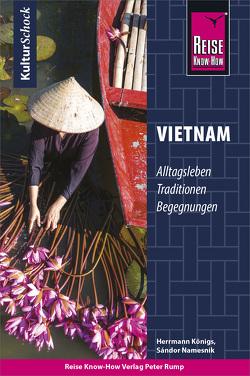 Reise Know-How KulturSchock Vietnam von Königs,  Herrmann, Namesnik,  Sándor