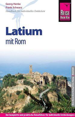 Reise Know-How Latium mit Rom von Henke,  Georg, Schwarz,  Frank