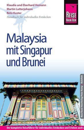 Reise Know-How Malaysia mit Singapur und Brunei von Homann,  Eberhard, Homann,  Klaudia, Kuster,  Reto, Lutterjohann,  Martin