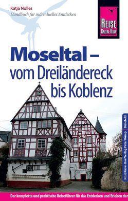 Reise Know-How Reiseführer Moseltal – vom Dreiländereck bis Koblenz von Nolles,  Katja