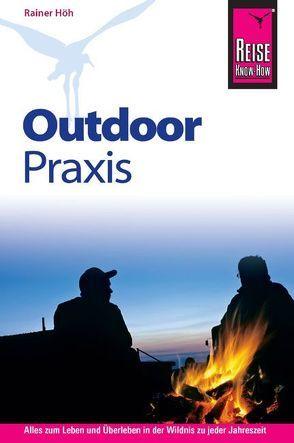 Reise Know-How Outdoor Praxis von Höh,  Rainer