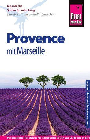 Reise Know-How Provence mit Marseille von Brandenburg,  Stefan, Mache,  Ines