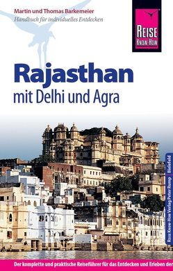 Reise Know-How Rajasthan mit Delhi und Agra von Barkemeier,  Martin, Barkemeier,  Thomas