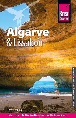 Reise Know-How Reiseführer Algarve und Lissabon von Lips,  Werner