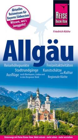 Reise Know-How Reiseführer Allgäu von Köthe,  Friedrich