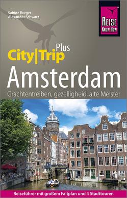 Reise Know-How Reiseführer Amsterdam (CityTrip PLUS) von Bürger,  Sabine, Schwarz,  Alexander