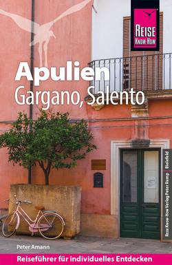 Reise Know-How Reiseführer Apulien, Gargano, Salento von Amann,  Peter