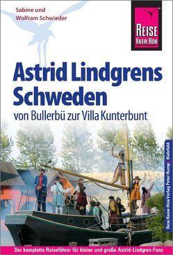 Reise Know-How Reiseführer Astrid Lindgrens Schweden – von Bullerbü zur Villa Kunterbunt – von Schwieder,  Sabine, Schwieder,  Wolfram
