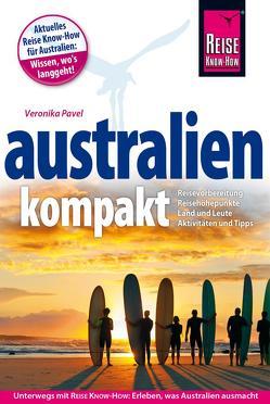 Reise Know-How Reiseführer Australien kompakt von Pavel,  Veronika